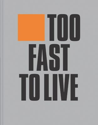 Too Fast to Live Too Young to Die - Punk and Post-Punk Graphic Design