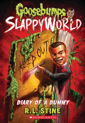 Diary of a Dummy (#10 Goosebumps SlappyWorld)