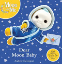 Dear Moon Baby (Moon and Me)