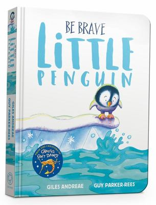 Be Brave Little Penguin (Board Book)
