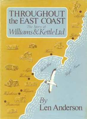 THROUGHOUT THE EAST COAST The Story of Williams & Kettle Ltd