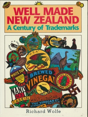 WELL MADE NEW ZEALAND A Century of Trademarks