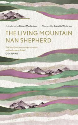 The Living Mountain - A Celebration of the Cairngorm Mountains of Scotland
