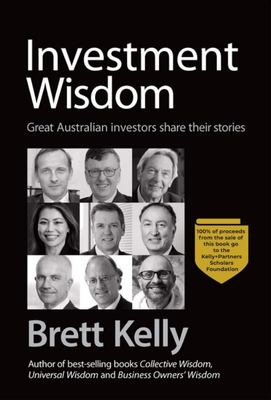Investment Wisdom: Great Australian Investors Share Their Stories