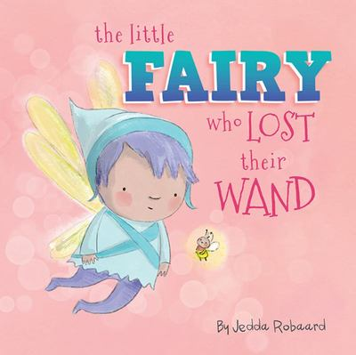 The Little Fairy Who Lost Their Wand (Little Magical Creatures #3)