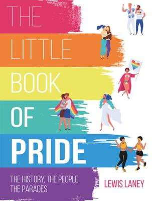 The Little Book of Pride - The History, the People, the Parades