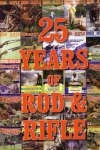 25 Years of Rod and Rifle