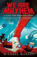 We Are Mayhem - A Black Star Renegades Novel