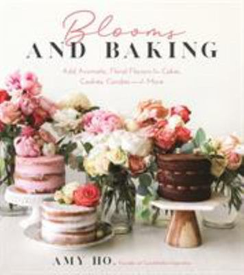 Decadent Floral Baking - Add Beautiful, Aromatic Flavors to Cakes, Cookies, Candies and More