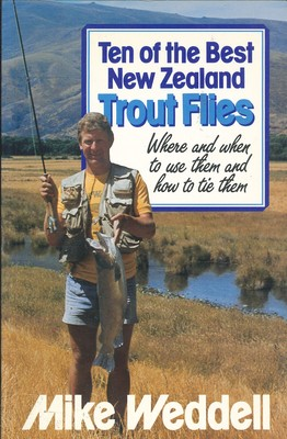 Ten of the Best New Zealand Trout Flies Where and when to use them and how to tie them