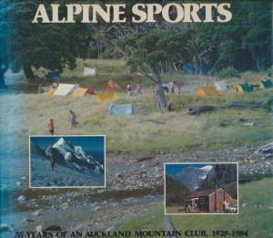 ALPINE SPORTS 55 Years of an Auckland Mountain Club 1929-1984