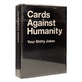 Cards Against Humanity Your Shitty Jokes