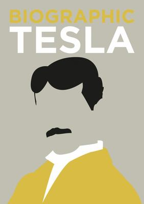 Biographic Tesla  - Great Lives in Graphic Form