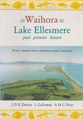 Waihora, Lake Ellesmere - Past, Present, Future