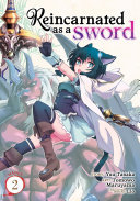 Reincarnated As a Sword (Manga) Vol. 2