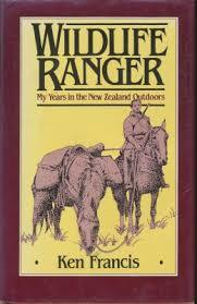WILDLIFE RANGER My Years in the New Zealand Outdoors