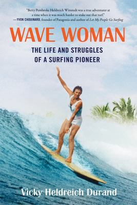 Wave Woman - The Life and Struggles of a Surfing Pioneer