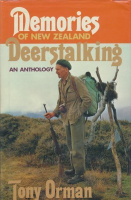 MEMORIES OF NEW ZEALAND DEERSTALKING An Anthology