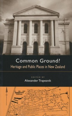 Common Ground? Heritage and Poublic Places in New Zealand