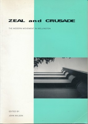Zeal and Crusade The Modern Movement in Wellington