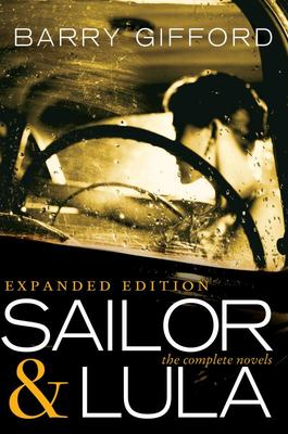 Sailor & Lula, Expanded Edition - The Complete Novels