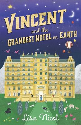Vincent and the Grandest Hotel on Earth