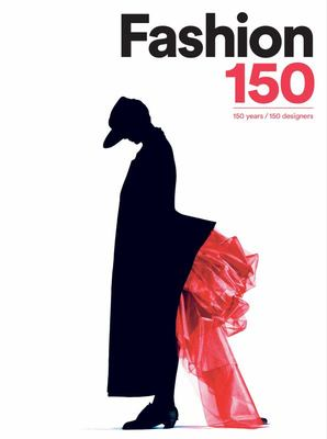 Fashion 150 - 150 Years, 150 Designers