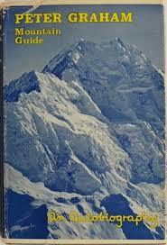 Peter Graham Mountain Guide An Autobiography
