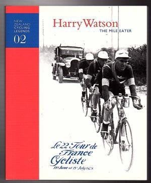 Harry Watson The Mile Eater New Zealand Cycling Legends 02