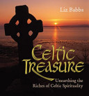 Celtic treasure - Hc - Unearthing the riches of Celticspirituality