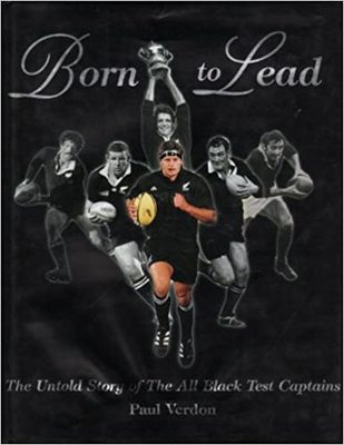 Born to Lead The Untold Story of The All Black Test Captains