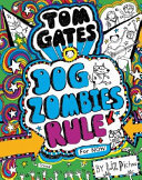 Dog Zombies Rule (For Now) (Tom Gates #11)