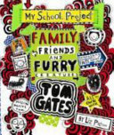Family, Friends and Furry Creatures (#12 Tom Gates)