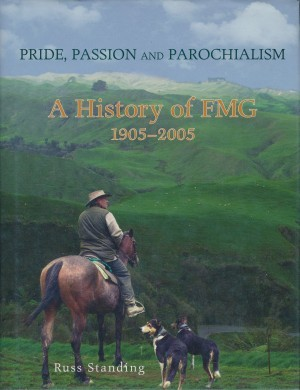 Pride, Passion and Parochialism A History of FMG 1905-2005