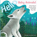 Hello Baby Animals! - A First Book of Animals and the Sounds That They Make Board Book