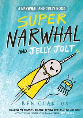 Super Narwhal and Jelly Jolt (Narwhal and Jelly #2)