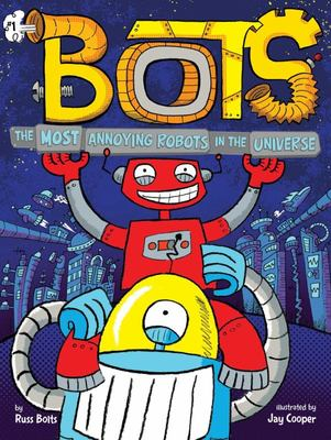 The Most Annoying Robots in the Universe ( Bots #1)