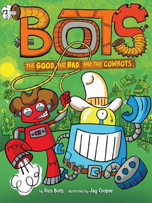 The Good, the Bad, and the Cowbots (Bots #2)