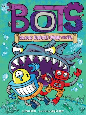 20,000 Robots under the Sea (Bots #3)