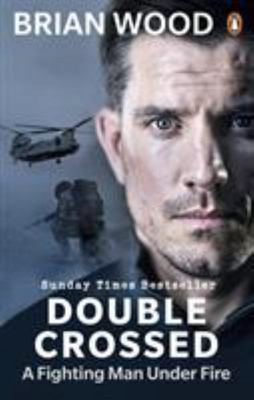 Double Crossed - A Code of Honour, a Complete Betrayal
