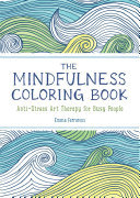The Mindfulness Coloring Book - Anti-Stress Art Therapy (Colouring)
