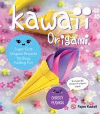 Kawaii Origami: Super Cute Origami Paper and Projects for Easy Folding Fun