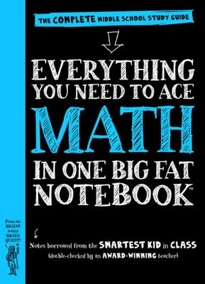 Everything You Need to Ace Math in One Big Fat NotebookThe Complete Middle School Study Guide