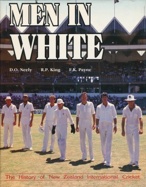 Men in White The History of New Zealand International Cricket