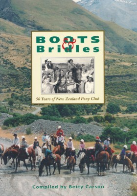 Boots & Bridles 50 years of New Zealand Pony Club