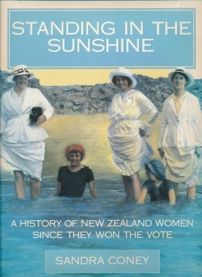 Standing in the Sunshine a History of New Zealand Women since they won the vote