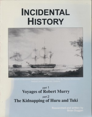 Incidental History part 1 Voyages of Robert Murry part 2 The Kidnapping of Huru and Tuki