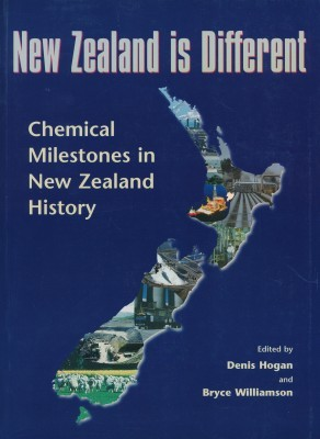New Zealand is Different Chemical Milestones in New Zealand History