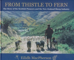 From Thistle to Fern The Story of the Scottish Pioneers and the New Zealand Sheep Industry