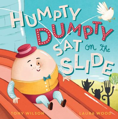 Humpty Dumpty Sat on the Slide